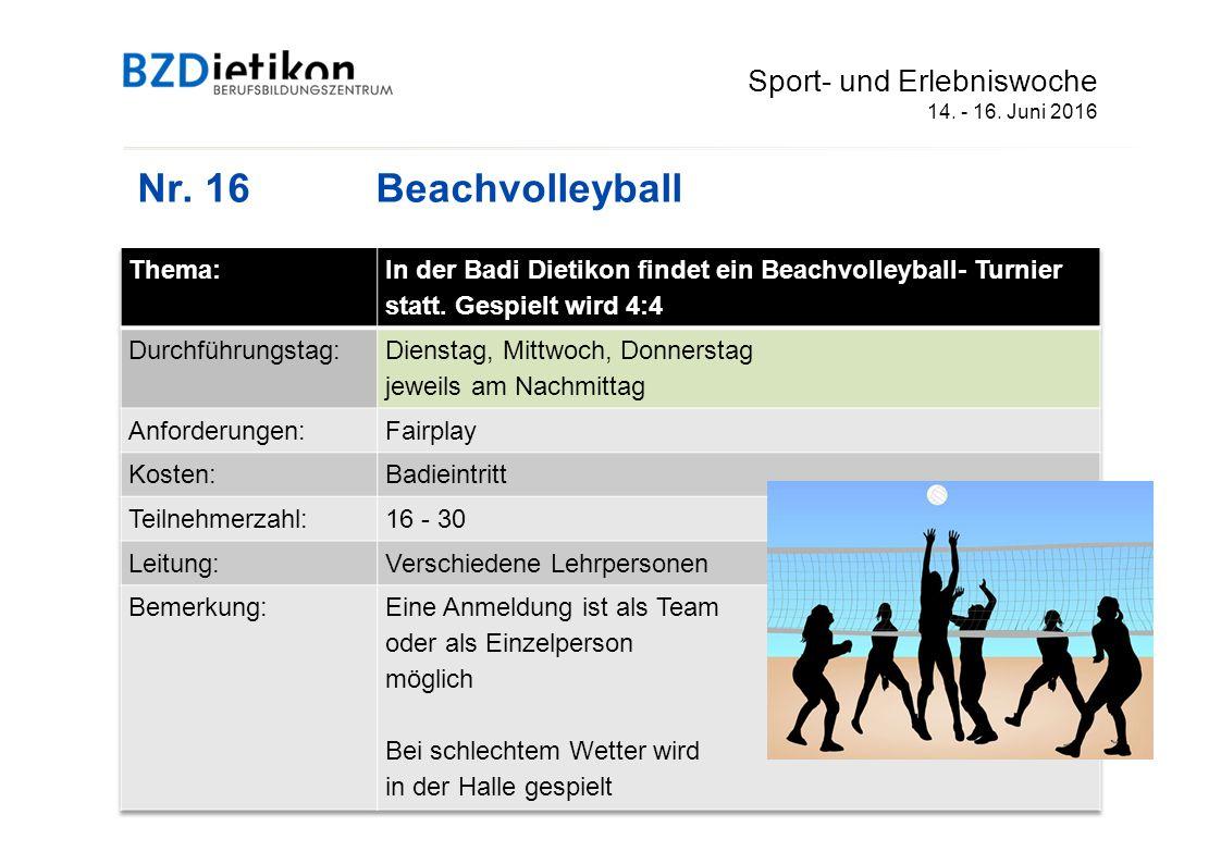 Nr. 16 Beachvolleyball Sport- und Erlebniswoche 14. - 16. Juni 2016