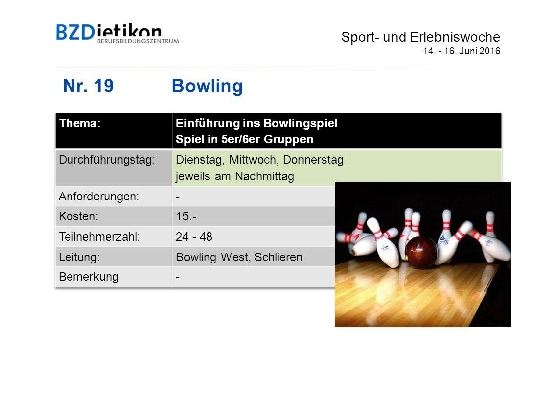 Nr. 19 Bowling Sport- und Erlebniswoche 14. - 16. Juni 2016