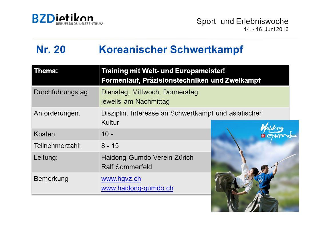 Nr. 20Koreanischer Schwertkampf Sport- und Erlebniswoche 14. - 16. Juni 2016