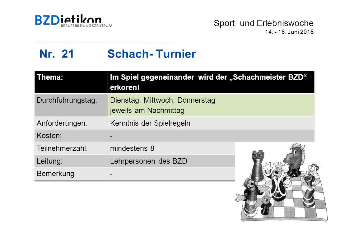 Nr. 21Schach- Turnier Sport- und Erlebniswoche 14. - 16. Juni 2016