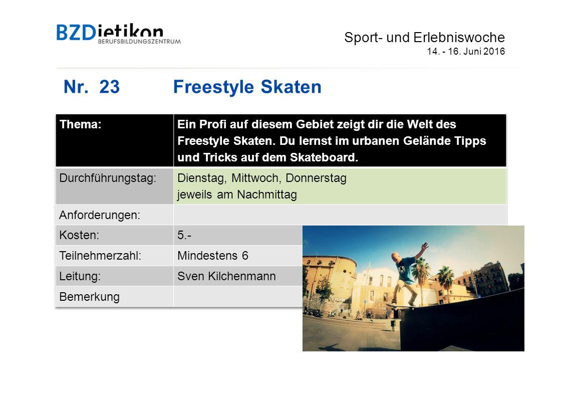 Nr. 23Freestyle Skaten Sport- und Erlebniswoche 14. - 16. Juni 2016