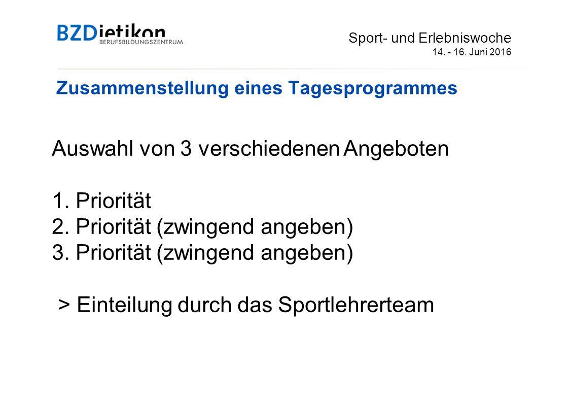 Sport- und Erlebniswoche 14.- 16. Juni 2016 Auswahl von 3 verschiedenen Angeboten 1.