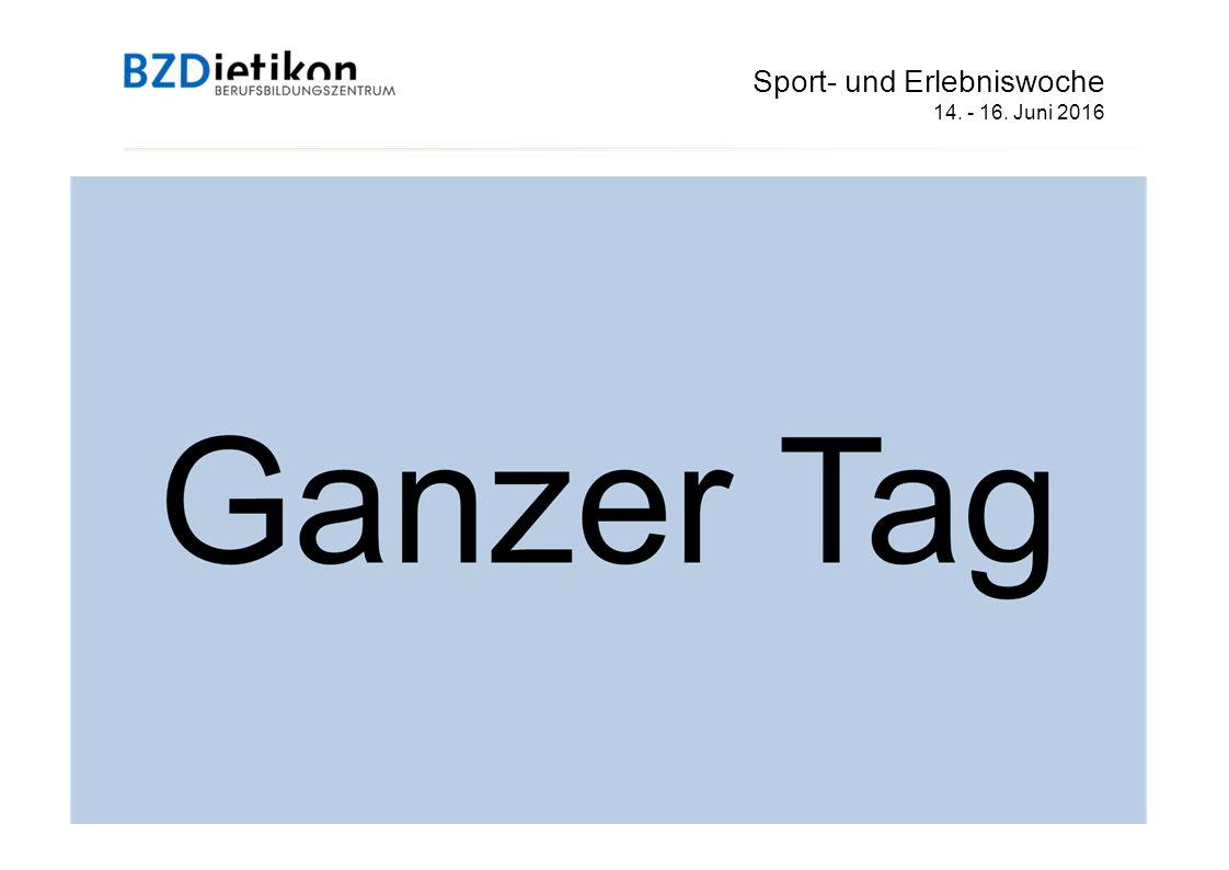 Sport- und Erlebniswoche 14. - 16. Juni 2016