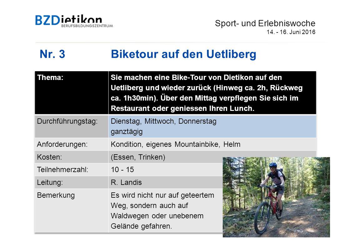 Nr. 3 Biketour auf den Uetliberg Sport- und Erlebniswoche 14. - 16. Juni 2016