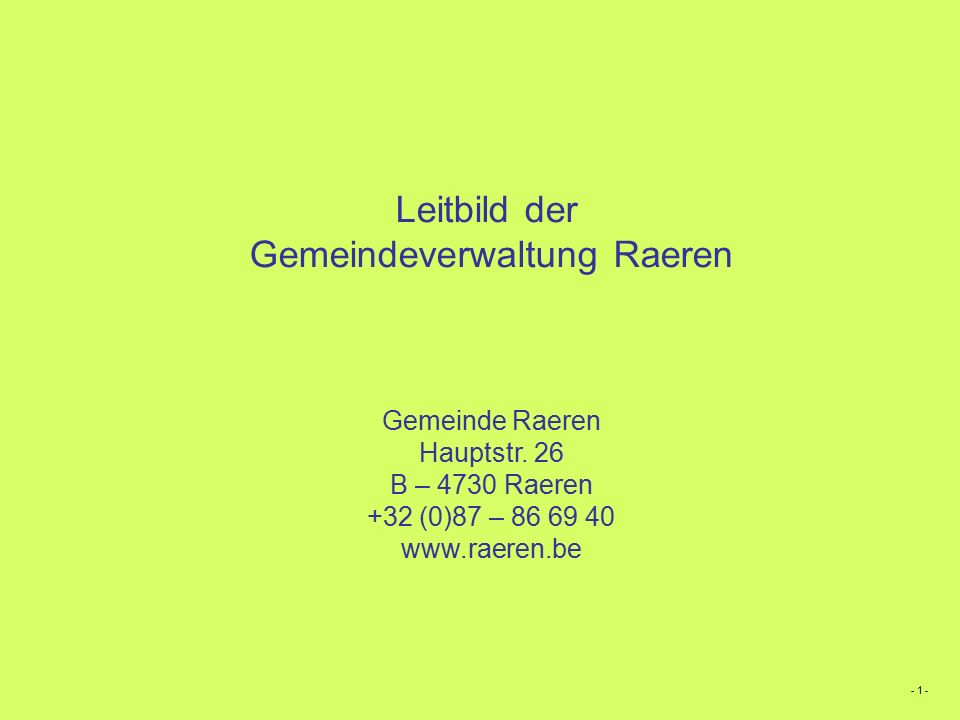 Leitbild der Gemeindeverwaltung Raeren Gemeinde Raeren Hauptstr.