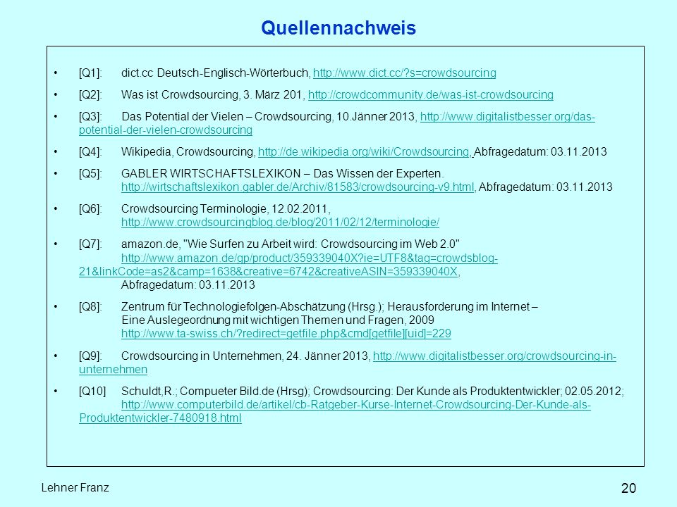 Quellennachweis [Q1]:dict.cc Deutsch-Englisch-Wörterbuch,   s=crowdsourcinghttp://  s=crowdsourcing [Q2]:Was ist Crowdsourcing, 3.