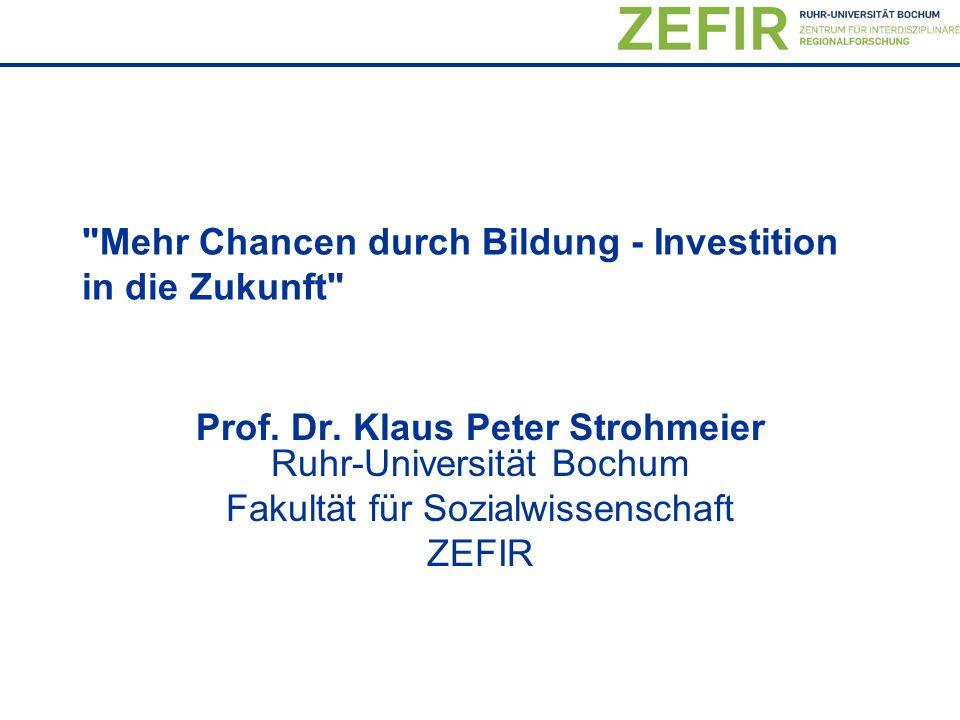 Mehr Chancen durch Bildung - Investition in die Zukunft Prof.