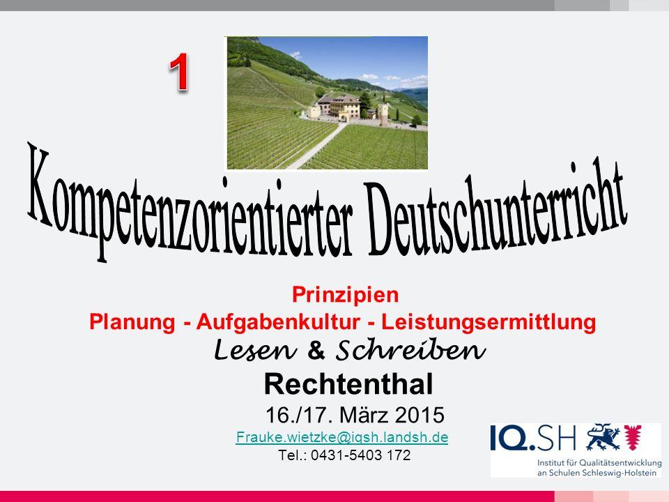 Kompetenzorientierter Deutschunterricht – 4 Blöcke 1.Überblick: Prinzipien, Planung, Aufgabenkultur und Leistungsermittlung 2.Aufgabenkultur und Leistungsermittlung - Lesen 3.