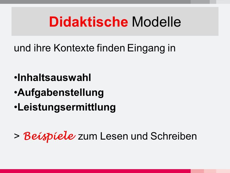 Didaktische Modelle und ihre Kontexte finden Eingang in Inhaltsauswahl Aufgabenstellung Leistungsermittlung > Beispiele zum Lesen und Schreiben