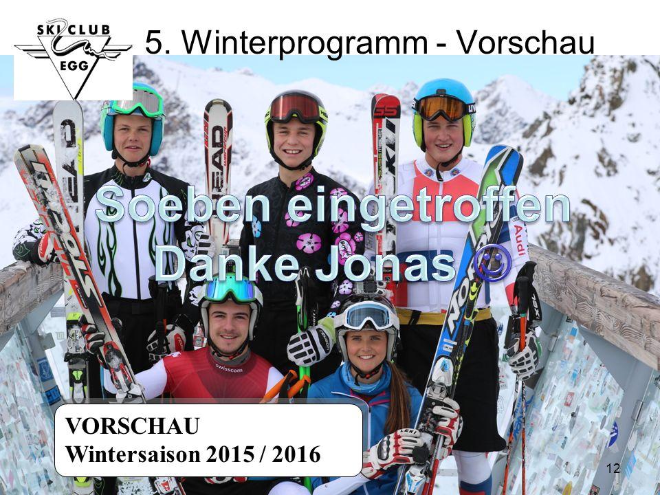12 5. Winterprogramm - Vorschau VORSCHAU Wintersaison 2015 / 2016 VORSCHAU Wintersaison 2015 / 2016