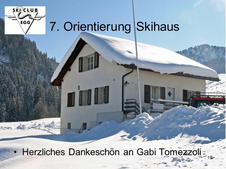 16 7. Orientierung Skihaus Herzliches Dankeschön an Gabi Tomezzoli