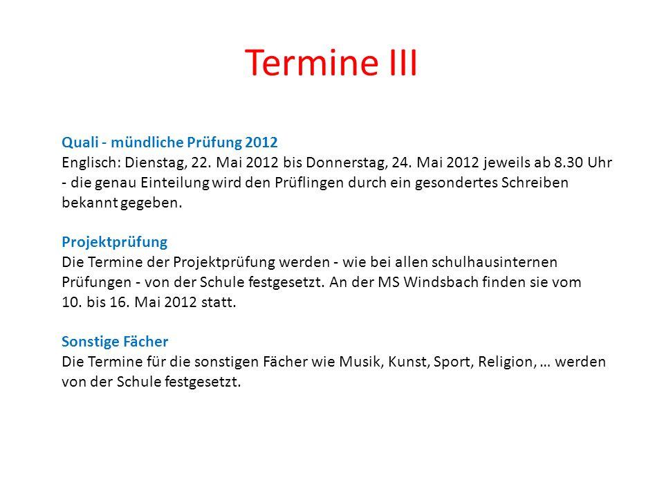 Termine III Quali - mündliche Prüfung 2012 Englisch: Dienstag, 22. Mai 2012 bis Donnerstag, 24. Mai 2012 jeweils ab 8.30 Uhr - die genau Einteilung wi