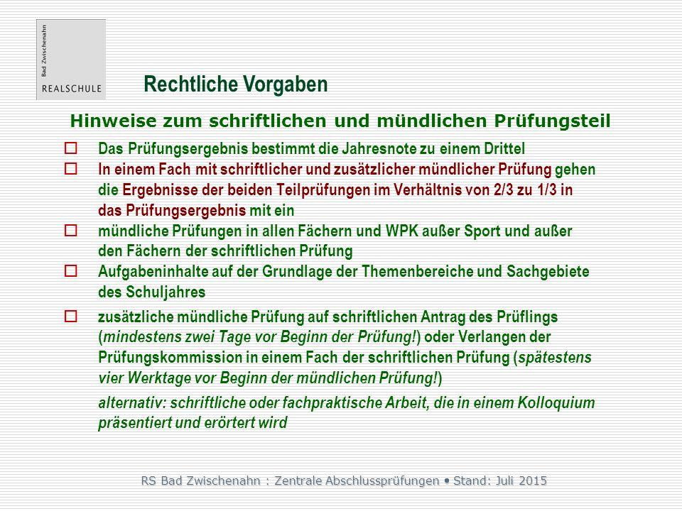 RS Bad Zwischenahn : Zentrale Abschlussprüfungen  Stand: Juli 2015 Rechtliche Vorgaben – mündl.