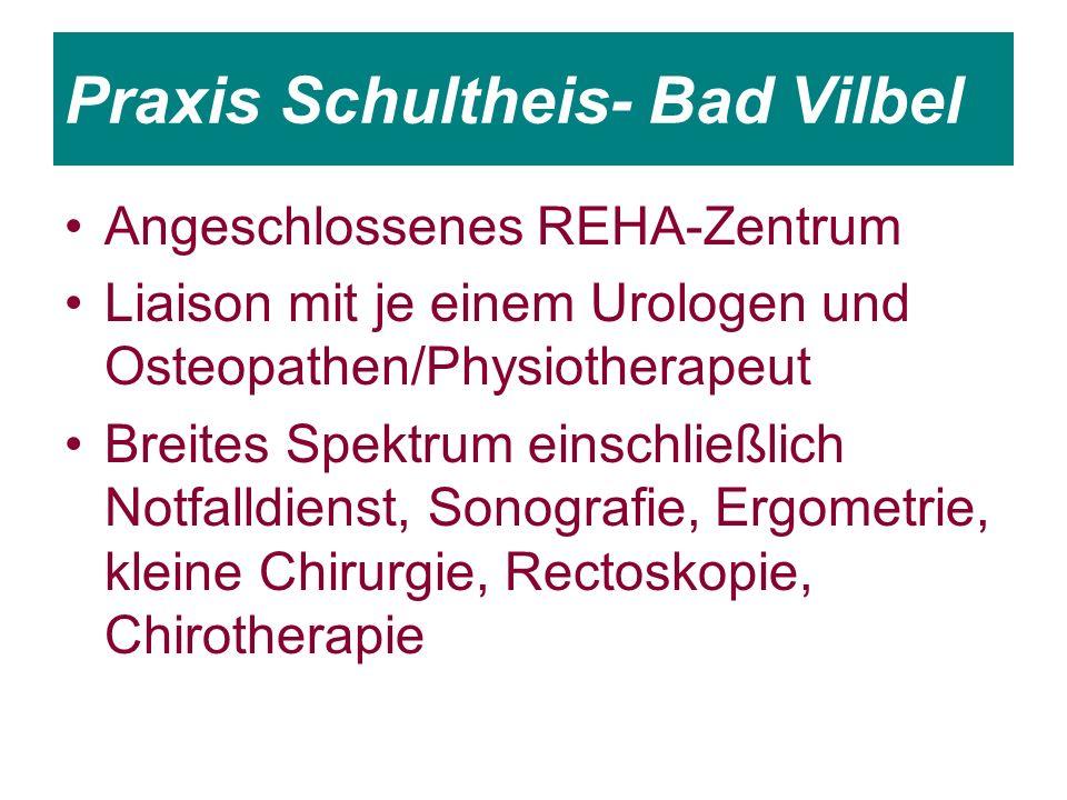 Praxis Schultheis- Bad Vilbel Angeschlossenes REHA-Zentrum Liaison mit je einem Urologen und Osteopathen/Physiotherapeut Breites Spektrum einschließlich Notfalldienst, Sonografie, Ergometrie, kleine Chirurgie, Rectoskopie, Chirotherapie
