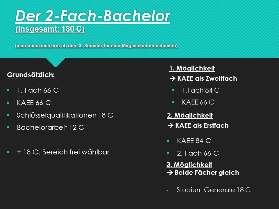 Der 2-Fach-Bachelor ( insgesamt: 180 C) (man muss sich erst ab dem 3.