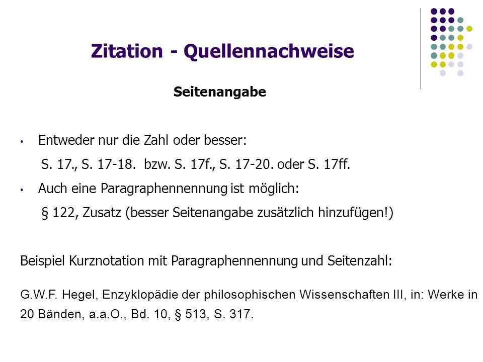 Zitation - Quellennachweise Seitenangabe Entweder nur die Zahl oder besser: S.