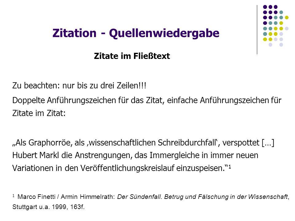 Zitation - Quellenwiedergabe Zitate im Fließtext Zu beachten: nur bis zu drei Zeilen!!.