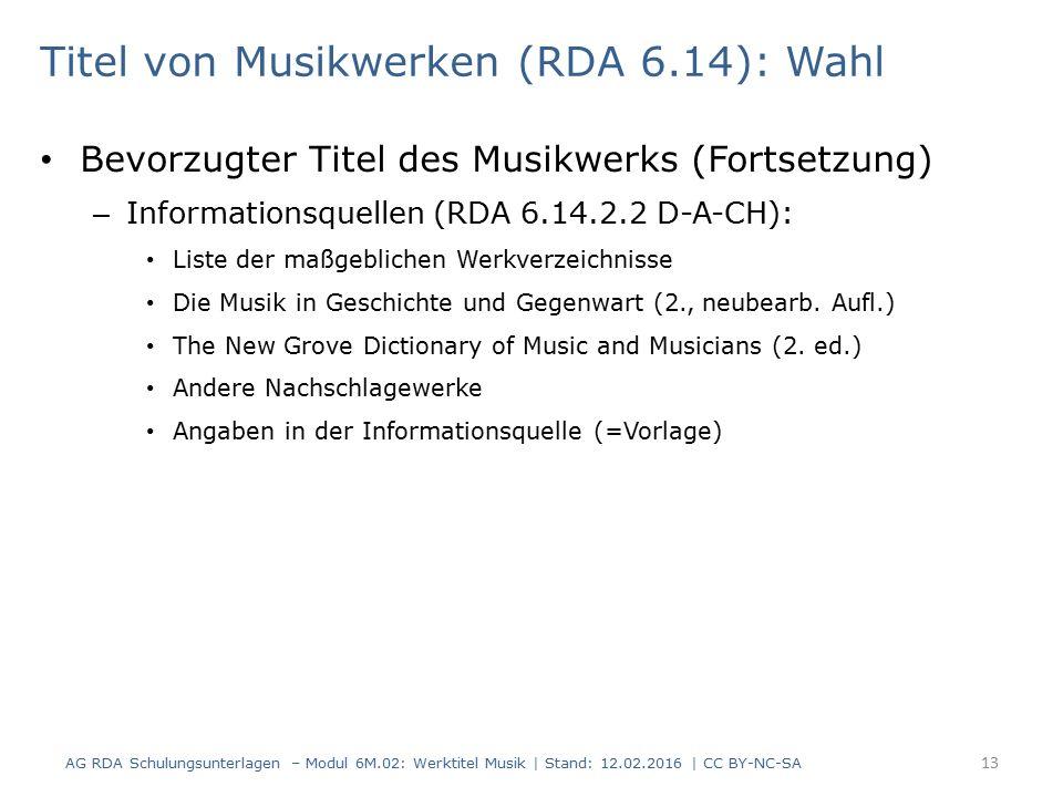 Titel von Musikwerken (RDA 6.14): Wahl Bevorzugter Titel des Musikwerks (Fortsetzung) – Informationsquellen (RDA 6.14.2.2 D-A-CH): Liste der maßgeblic