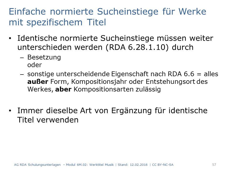 Einfache normierte Sucheinstiege für Werke mit spezifischem Titel Identische normierte Sucheinstiege müssen weiter unterschieden werden (RDA 6.28.1.10