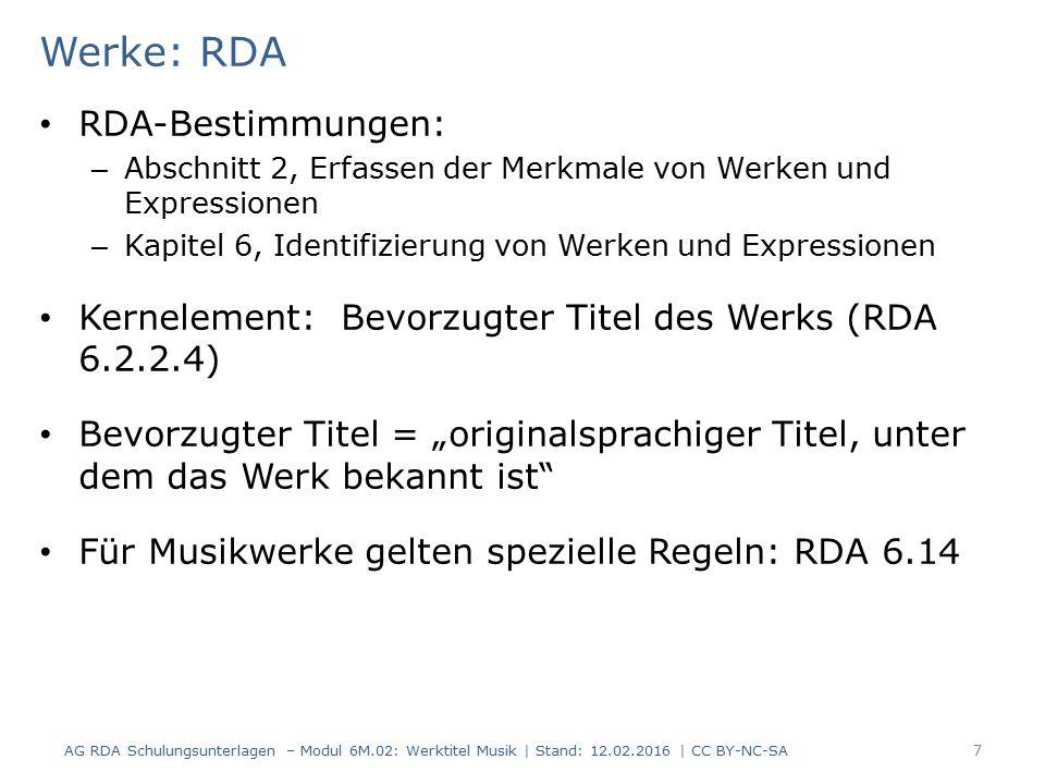 Werke: RDA RDA-Bestimmungen: – Abschnitt 2, Erfassen der Merkmale von Werken und Expressionen – Kapitel 6, Identifizierung von Werken und Expressionen