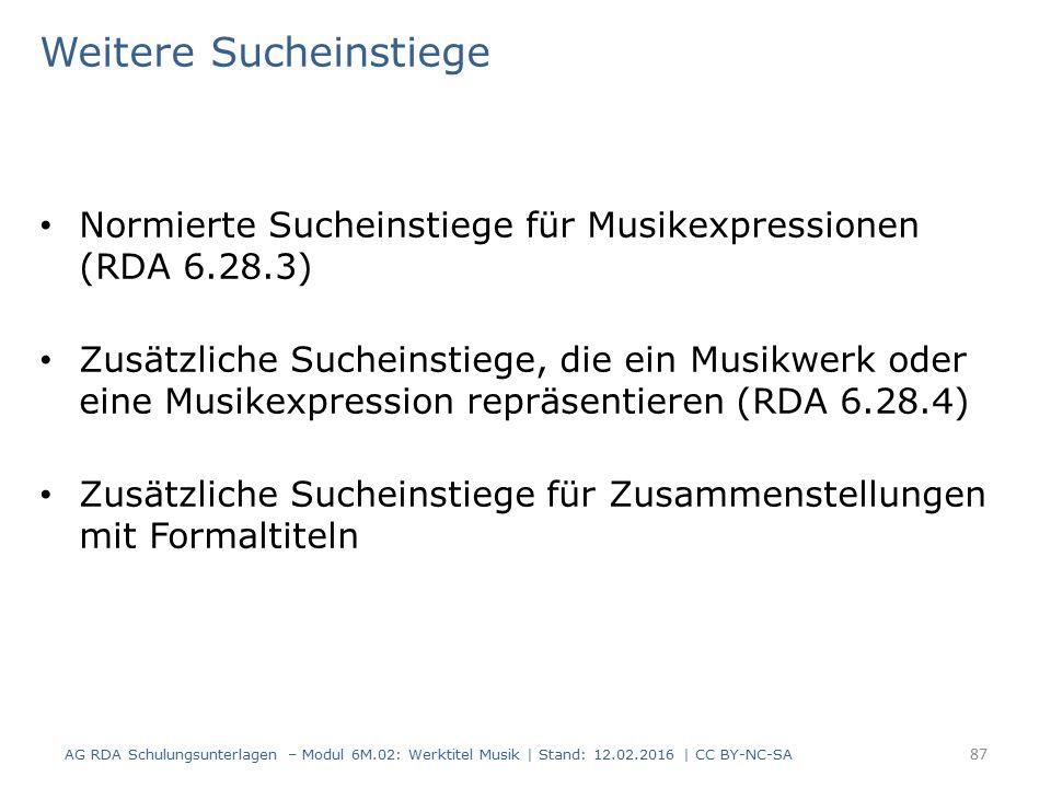 Weitere Sucheinstiege Normierte Sucheinstiege für Musikexpressionen (RDA 6.28.3) Zusätzliche Sucheinstiege, die ein Musikwerk oder eine Musikexpressio