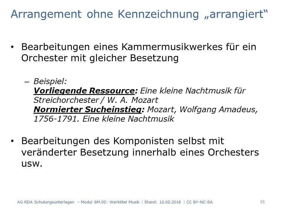 """Arrangement ohne Kennzeichnung """"arrangiert"""" Bearbeitungen eines Kammermusikwerkes für ein Orchester mit gleicher Besetzung – Beispiel: Vorliegende Res"""