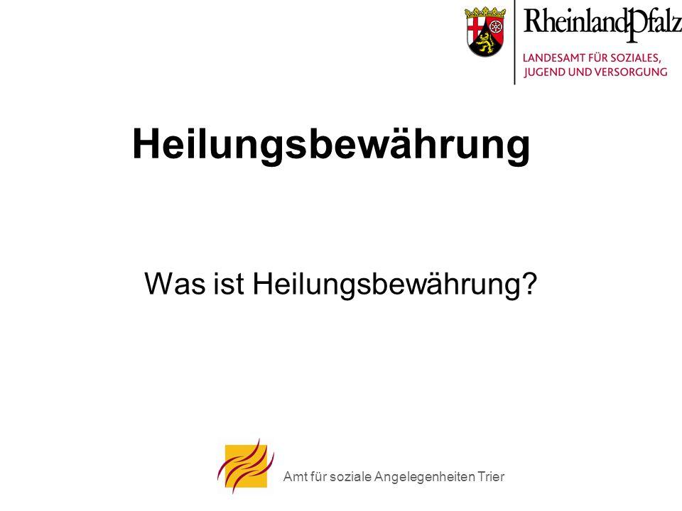 Amt für soziale Angelegenheiten Trier Heilungsbewährung Was ist Heilungsbewährung?
