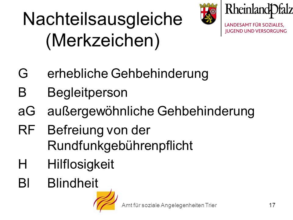 Amt für soziale Angelegenheiten Trier 17 Nachteilsausgleiche (Merkzeichen) Gerhebliche Gehbehinderung BBegleitperson aGaußergewöhnliche Gehbehinderung