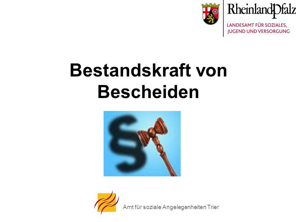 Amt für soziale Angelegenheiten Trier Bestandskraft von Bescheiden