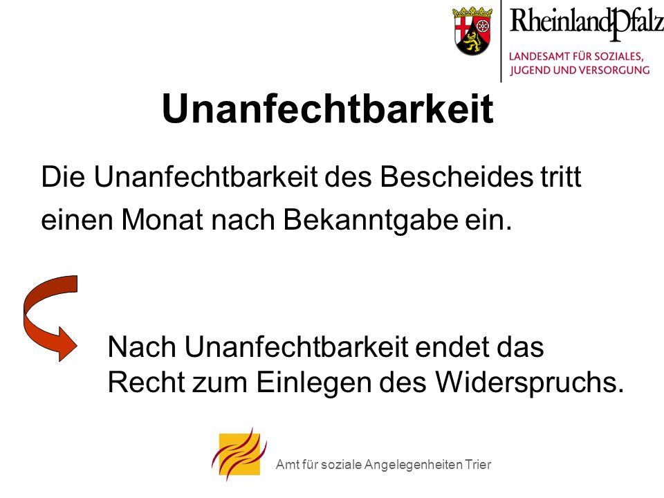 Amt für soziale Angelegenheiten Trier Unanfechtbarkeit Die Unanfechtbarkeit des Bescheides tritt einen Monat nach Bekanntgabe ein. Nach Unanfechtbarke
