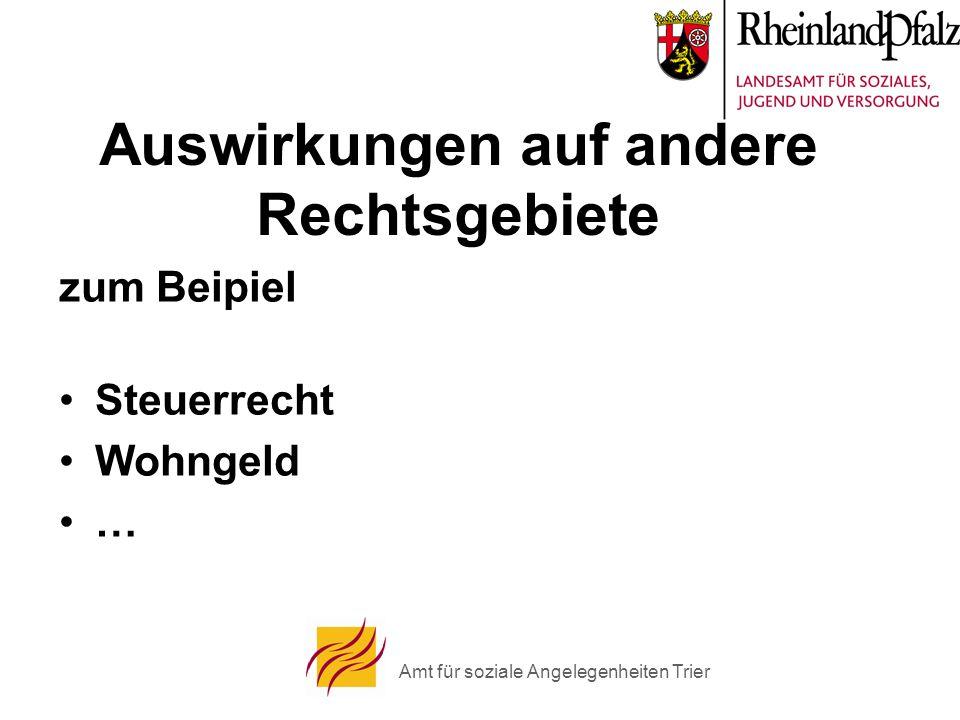 Amt für soziale Angelegenheiten Trier Auswirkungen auf andere Rechtsgebiete zum Beipiel Steuerrecht Wohngeld …