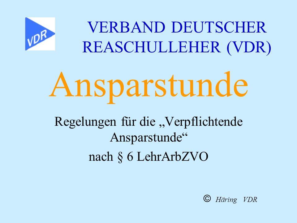 """Ansparstunde Regelungen für die """"Verpflichtende Ansparstunde"""" nach § 6 LehrArbZVO VERBAND DEUTSCHER REASCHULLEHER (VDR) ©  Häring VDR"""