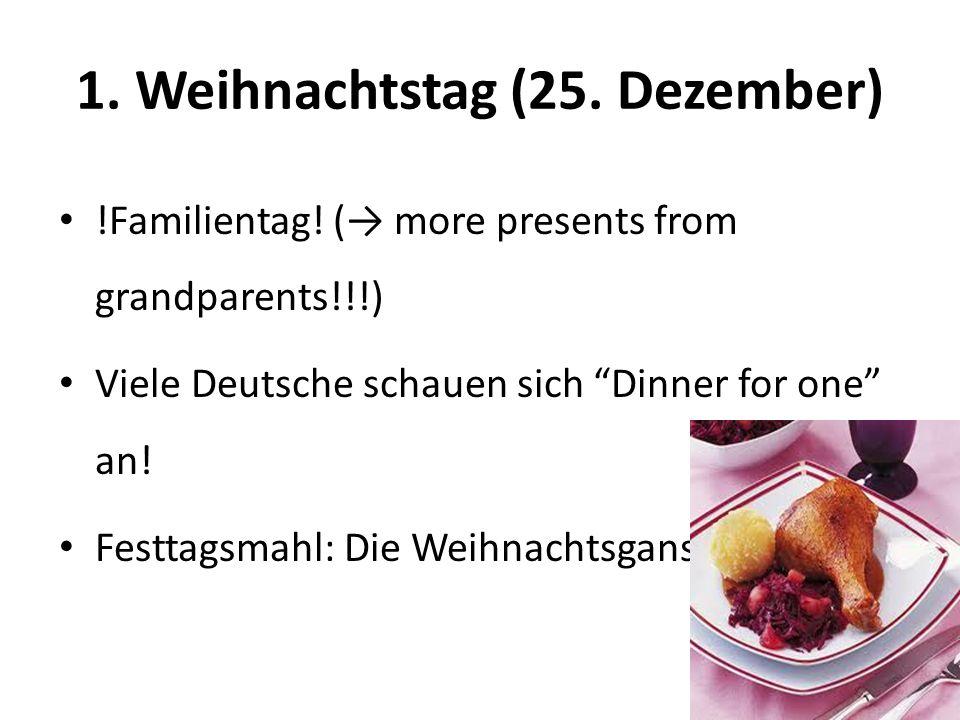 1. Weihnachtstag (25. Dezember) !Familientag.