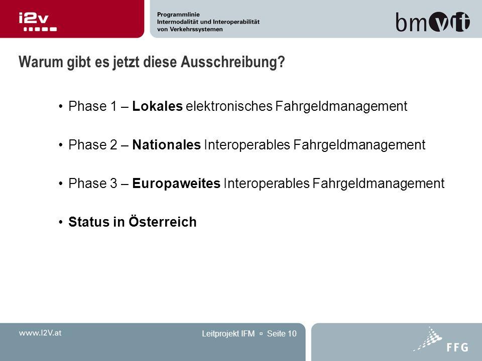 Leitprojekt IFM  Seite 10 Warum gibt es jetzt diese Ausschreibung? Phase 1 – Lokales elektronisches Fahrgeldmanagement Phase 2 – Nationales Interoper