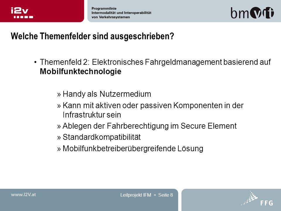 Leitprojekt IFM  Seite 8 Welche Themenfelder sind ausgeschrieben? Themenfeld 2: Elektronisches Fahrgeldmanagement basierend auf Mobilfunktechnologie