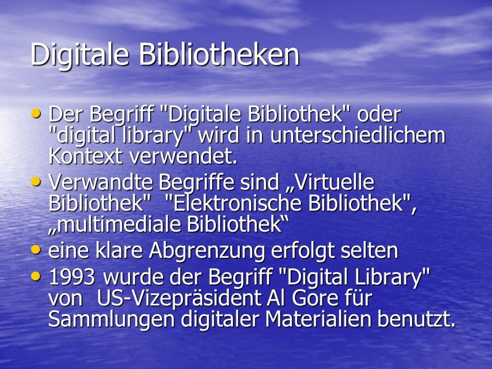 Digitale Bibliotheken Der Begriff Digitale Bibliothek oder digital library wird in unterschiedlichem Kontext verwendet.