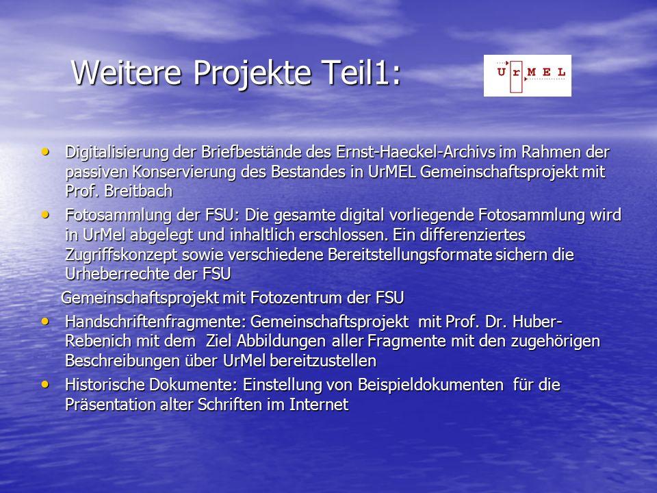 Weitere Projekte Teil1: Weitere Projekte Teil1: Digitalisierung der Briefbestände des Ernst-Haeckel-Archivs im Rahmen der passiven Konservierung des Bestandes in UrMEL Gemeinschaftsprojekt mit Prof.