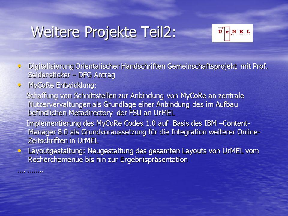 Weitere Projekte Teil2: Weitere Projekte Teil2: Digitalisierung Orientalischer Handschriften Gemeinschaftsprojekt mit Prof.