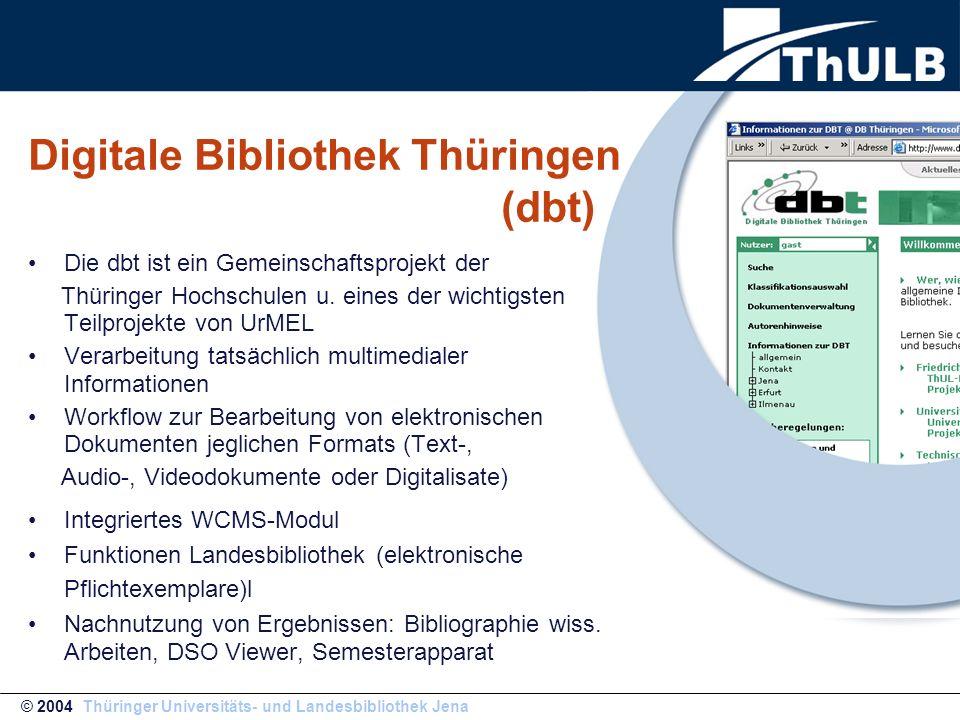 Die dbt ist ein Gemeinschaftsprojekt der Thüringer Hochschulen u. eines der wichtigsten Teilprojekte von UrMEL Verarbeitung tatsächlich multimedialer
