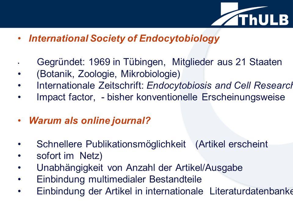 International Society of Endocytobiology Gegründet: 1969 in Tübingen, Mitglieder aus 21 Staaten (Botanik, Zoologie, Mikrobiologie) Internationale Zeit