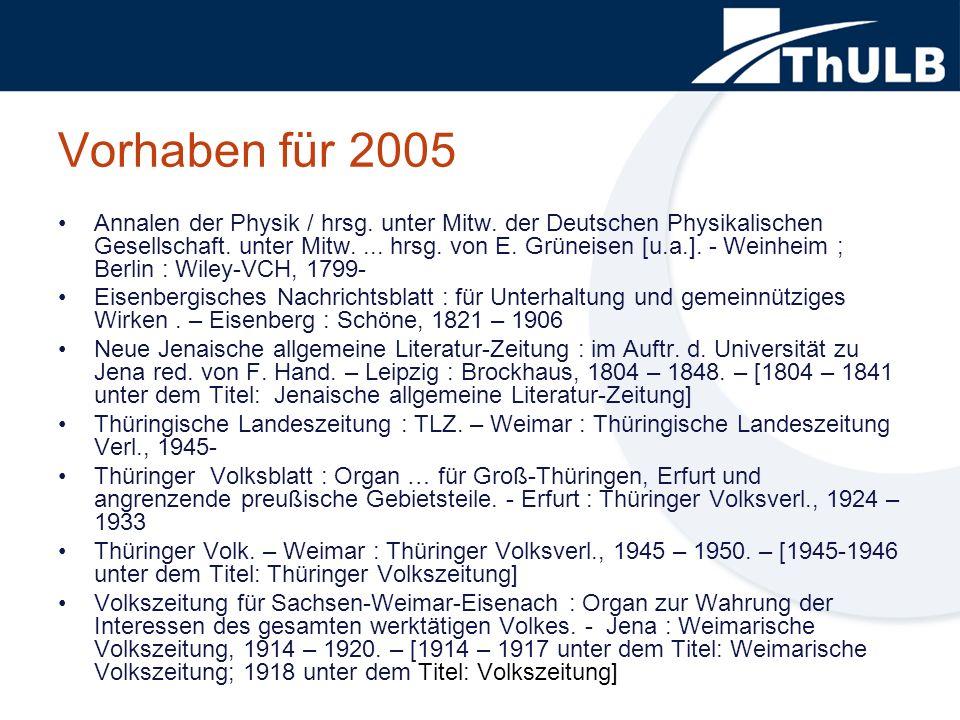 Vorhaben für 2005 Annalen der Physik / hrsg. unter Mitw. der Deutschen Physikalischen Gesellschaft. unter Mitw.... hrsg. von E. Grüneisen [u.a.]. - We