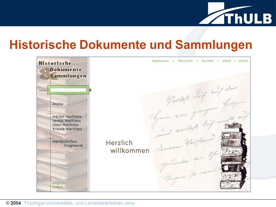 Historische Dokumente und Sammlungen © 2004 Thüringer Universitäts- und Landesbibliothek Jena