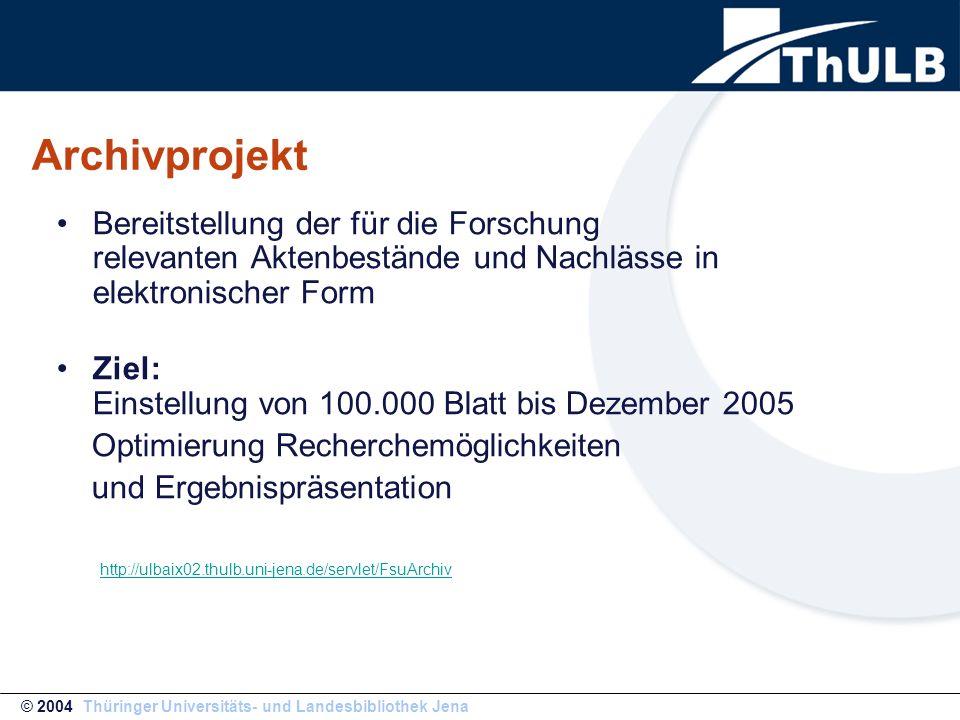 Archivprojekt Bereitstellung der für die Forschung relevanten Aktenbestände und Nachlässe in elektronischer Form Ziel: Einstellung von 100.000 Blatt b