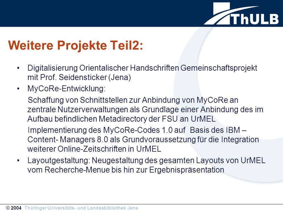 Weitere Projekte Teil2: Digitalisierung Orientalischer Handschriften Gemeinschaftsprojekt mit Prof. Seidensticker (Jena) MyCoRe-Entwicklung: Schaffung