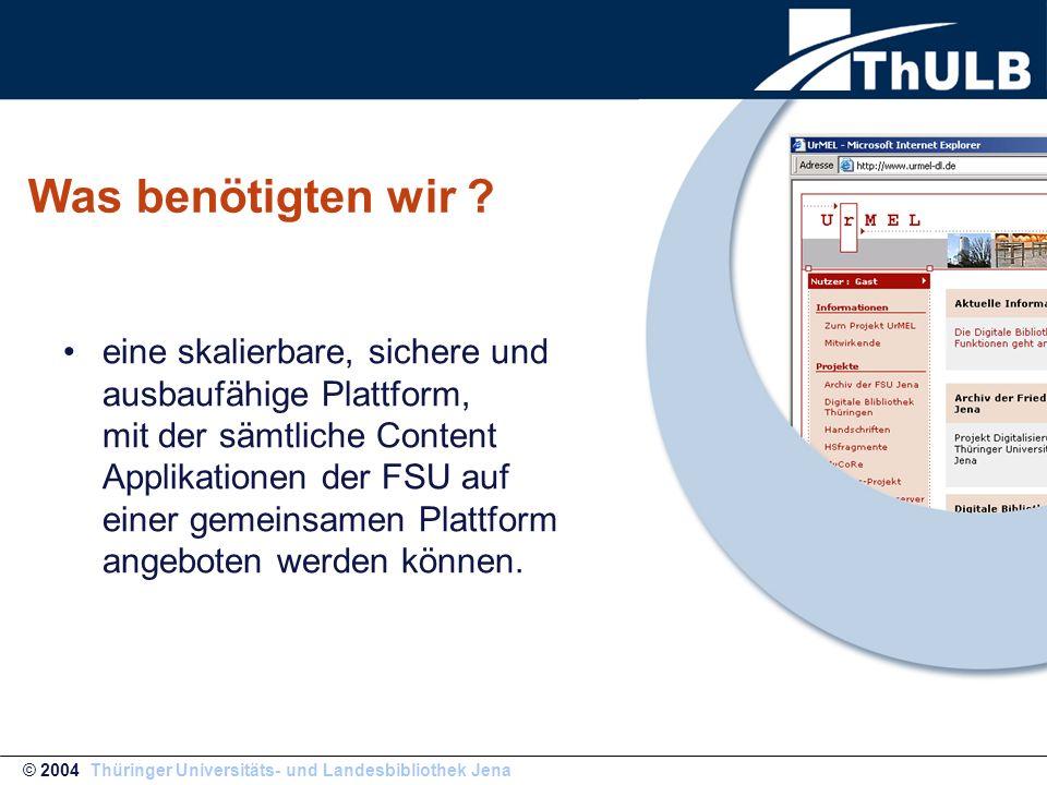 Was benötigten wir ? eine skalierbare, sichere und ausbaufähige Plattform, mit der sämtliche Content Applikationen der FSU auf einer gemeinsamen Platt