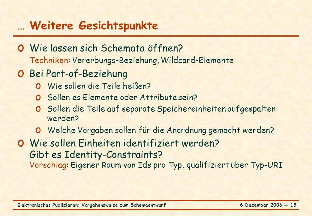 6.Dezember 2006 ― 15Elektronisches Publizieren: Vorgehensweise zum Schemaentwurf o Wie lassen sich Schemata öffnen.