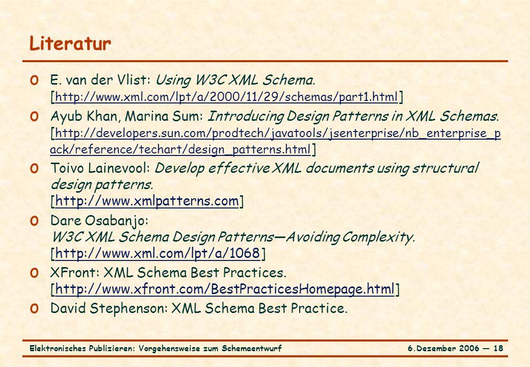 6.Dezember 2006 ― 18Elektronisches Publizieren: Vorgehensweise zum Schemaentwurf o E.