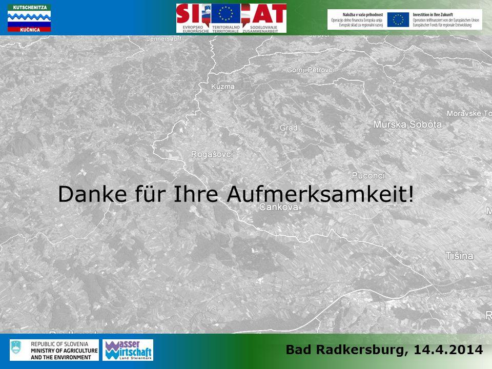 Bad Radkersburg, 14.4.2014 Danke für Ihre Aufmerksamkeit!