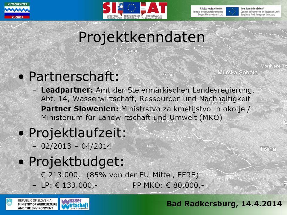 Bad Radkersburg, 14.4.2014 Partnerschaft: –Leadpartner: Amt der Steiermärkischen Landesregierung, Abt.