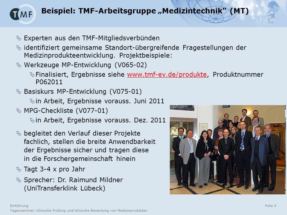 """Einführung Tagesseminar: Klinische Prüfung und klinische Bewertung von Medizinprodukten Folie 4 Beispiel: TMF-Arbeitsgruppe """"Medizintechnik"""" (MT)  Ex"""
